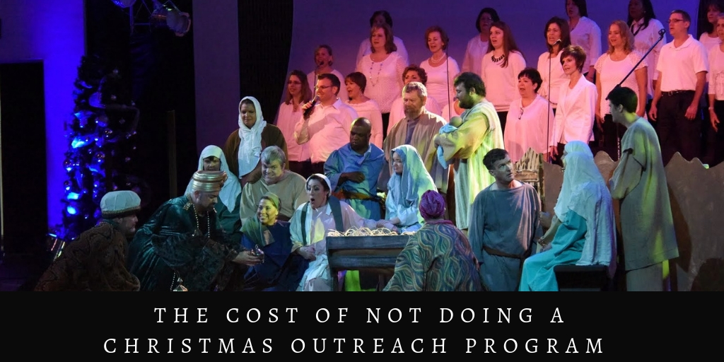 The Costs Of NOT Doing A Christmas Outreach Program