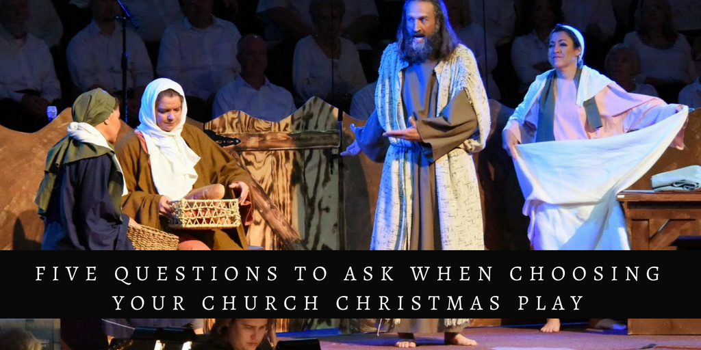 Five Tips To Help You Choose A Church Christmas Play